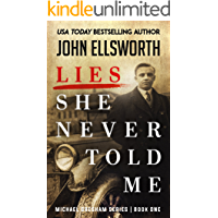 Lies She Never Told Me (Michael Gresham Series Book 1)