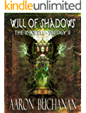 Will of Shadows: Inkwell Trilogy 2 (The Inkwell Trilogy)