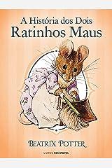 A História dos Dois Ratinhos Maus (Coleção Beatrix Potter Livro 5) eBook Kindle