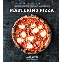 Mastering Pizza: The Art and Practice of Handmade Pizza, Focaccia, and Calzone [...