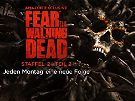 Fear the Walking Dead - Staffel 2 Teil 2 [dt./OV]
