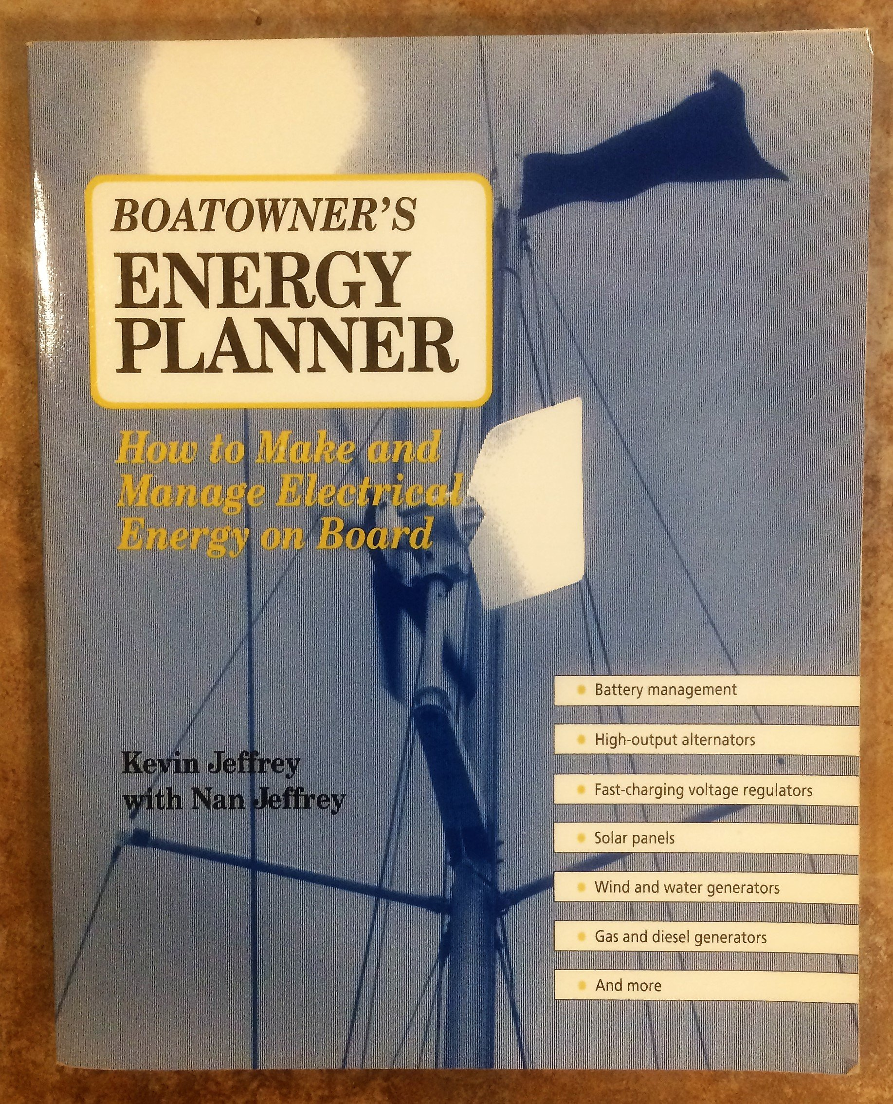 Boatowner's Energy Planner: How to Make and Manage Electrical Energy on  Board: Kevin Jeffrey, Nan Jeffrey: 9780915160631: Amazon.com: Books