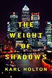 The Weight of Shadows (Shadow Series Book 1)