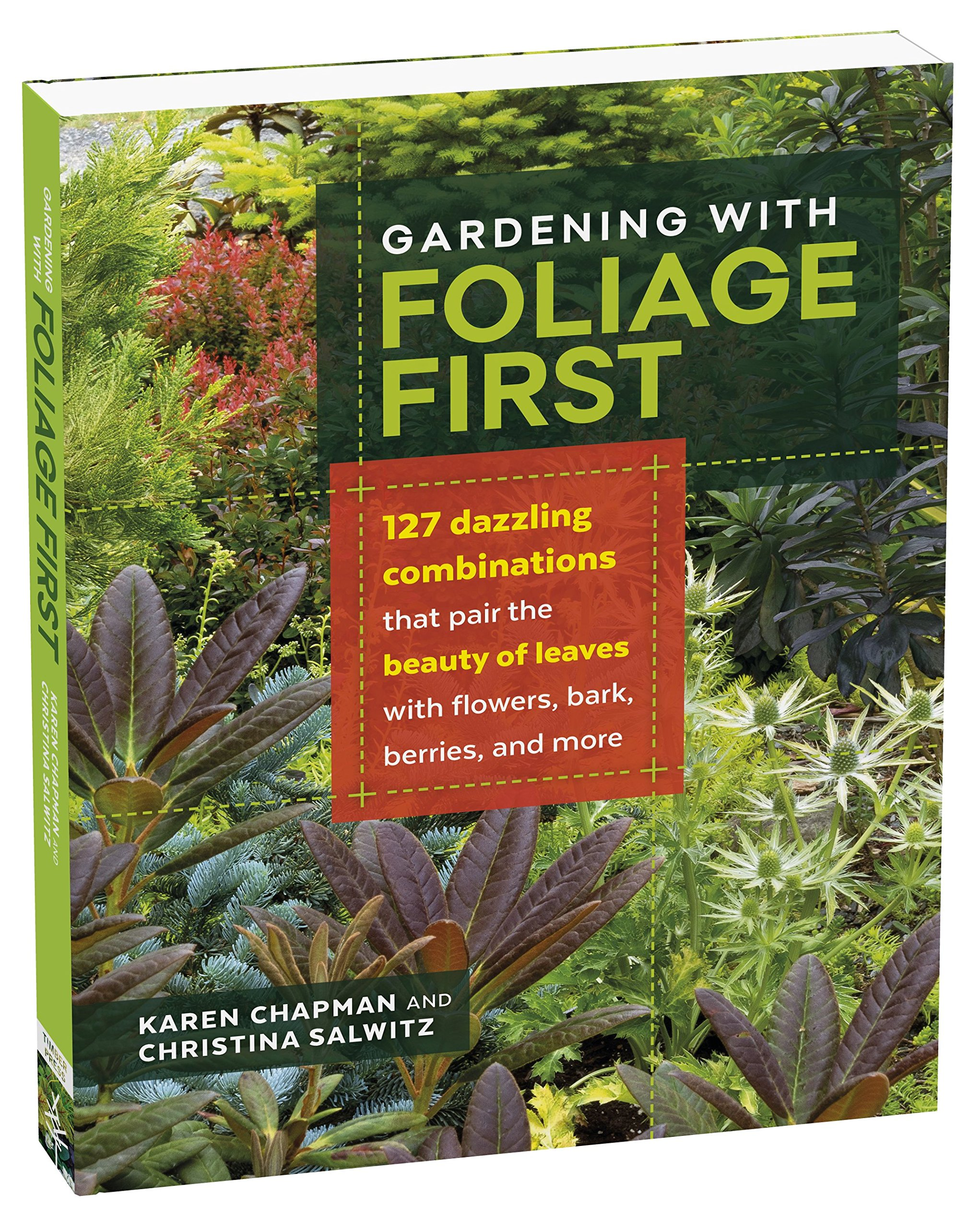 Download Gardening with Foliage First: 127 Dazzling Combinations that Pair the Beauty of Leaves with Flowers, Bark, Berries, and More pdf