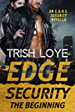 Edge Security: The Beginning (Edge Security Series Book 8) (English Edition)