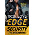 Edge Security: The Beginning (Edge Security Series Book 8)