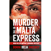 Murder on the Malta Express: Who killed Daphne Caruana Galizia? (English Edition)