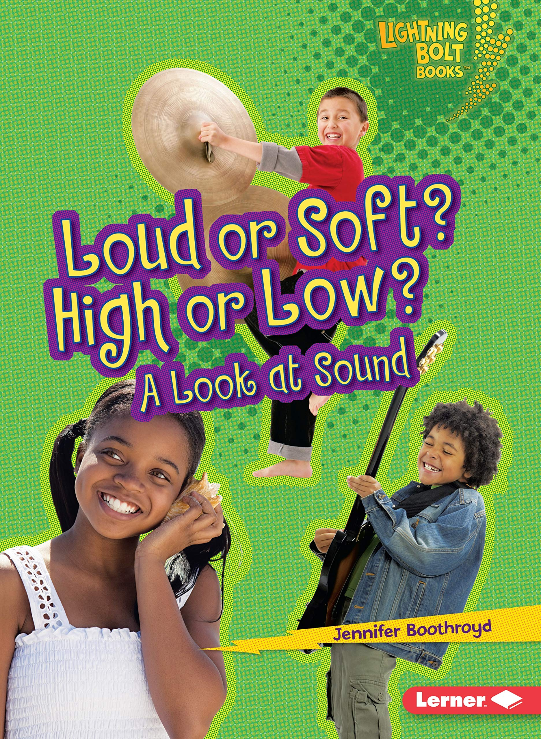 Download Loud or Soft? High or Low?: A Look at Sound (Lightning Bolt Books) ebook