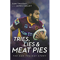 Tries, Lies and Meat Pies: The Sam Thaiday story
