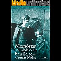 Memórias de um Adolescente Brasileiro na Alemanha Nazista (Relatos de Guerra)