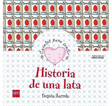 Historia de una lata (Cuentos para sentir): Amazon.es: Ibarrola, Begoña, Novoa, Teresa: Libros