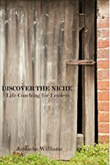 Discover the Niche: Life Coaching for Leaders Kindle Edition