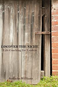 Discover the Niche: Life Coaching for Leaders