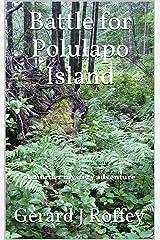 Battle for Polulapo Island Kindle Edition