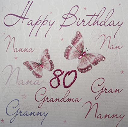 WHITE COTTON CARDS Happy 80 Handmade 80th Birthday Card NannananNanaGranGrannyNannyGrandma Amazoncouk Kitchen Home