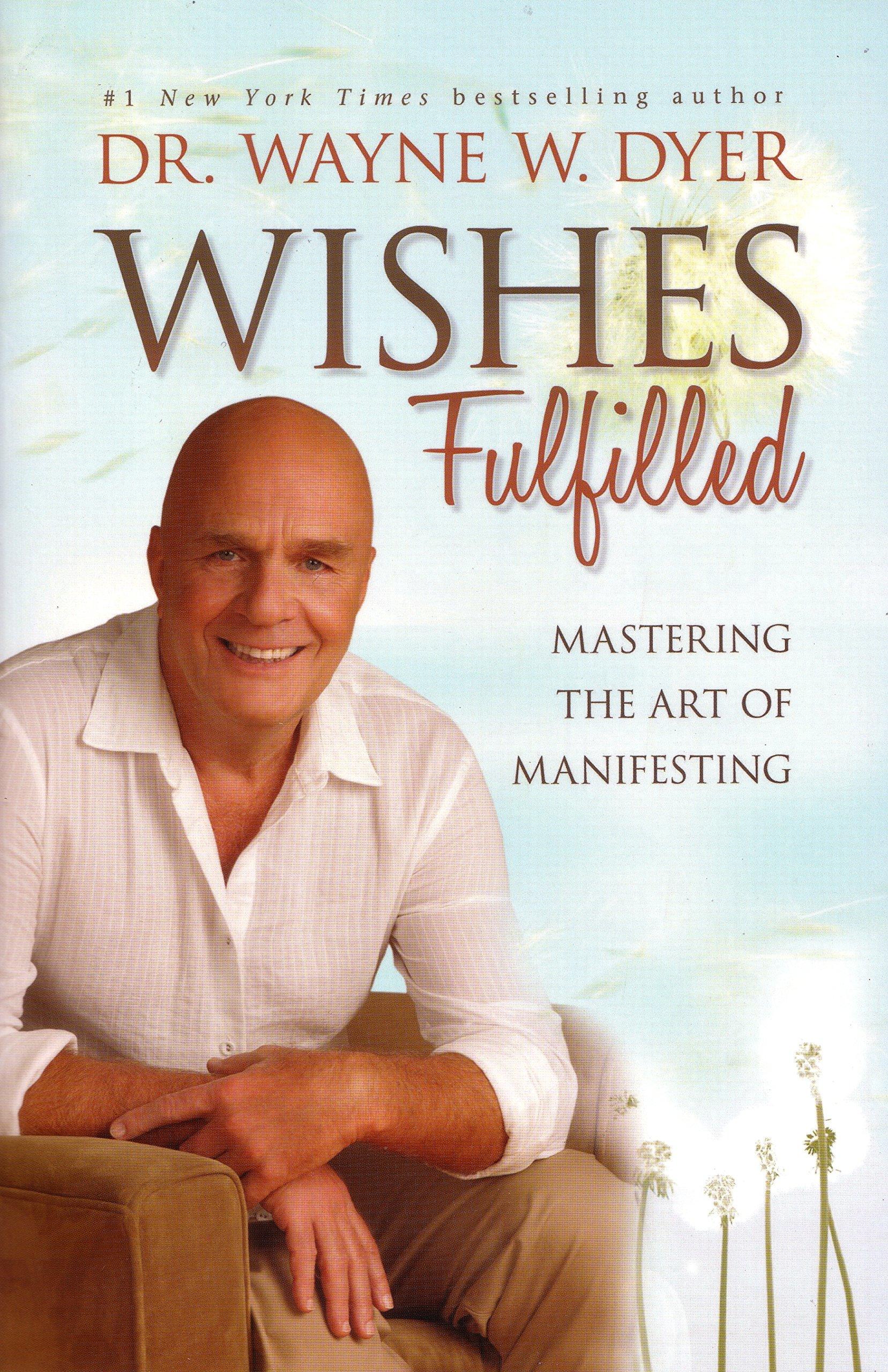 Wishes Fulfilled Mastering Art Manifesting