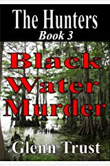 Black Water Murder (The Hunters Book 3) Kindle Edition