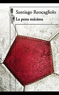 La pena máxima (Spanish Edition)