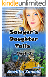 Sawyer's Daughter Tails Book 2: Feeling The Heat (Sawyer's Daughter Tails)