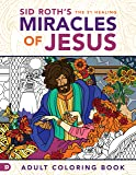 Sid Roth's the 31 Healing Miracles of Jesus: Based on The Healing Scriptures by Sid Roth