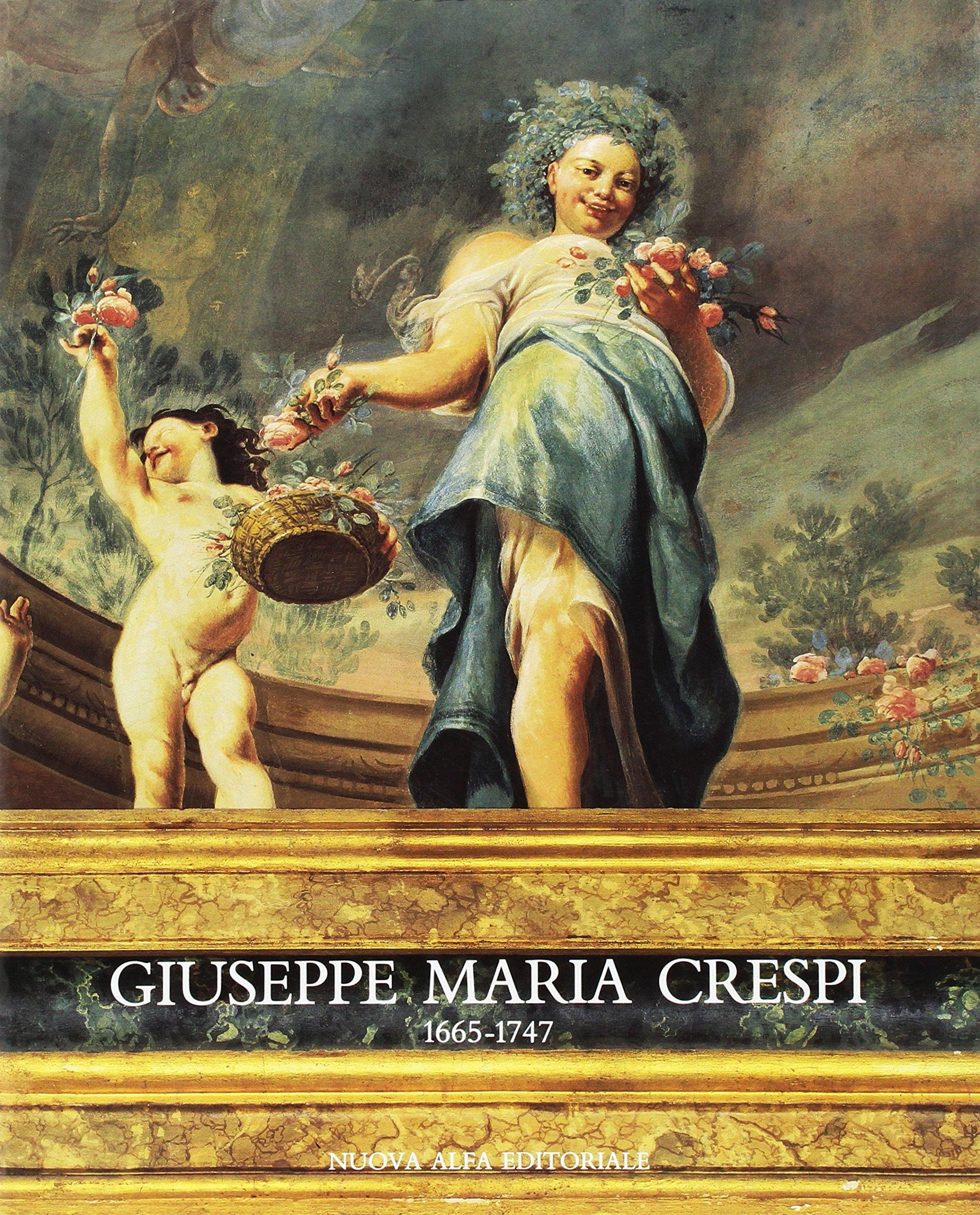 Giuseppe Maria Crespi (1665-1747) Copertina flessibile – 30 set 1990 A. Emiliani A. Rave Nuova Alfa 8877791489