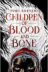 Children of Blood and Bone (Legacy of Orisha) Kindle Edition
