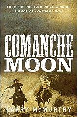 Comanche Moon (Lonesome Dove 2) Paperback