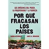 Por qué fracasan los países: Los orígenes del poder, la prosperidad y la pobreza (Deusto) (Spanish Edition)