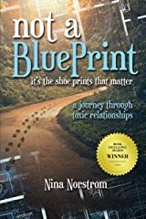 Not a Blueprint; It's the Shoeprints That Matter: A Journey Through Toxic Relationships Kindle Edition