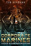 Video Game Recruiting (Corporate Marines Book 1)