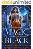 Magic is the New Black: A Limited Edition Collection of Supernatural Prison Stories