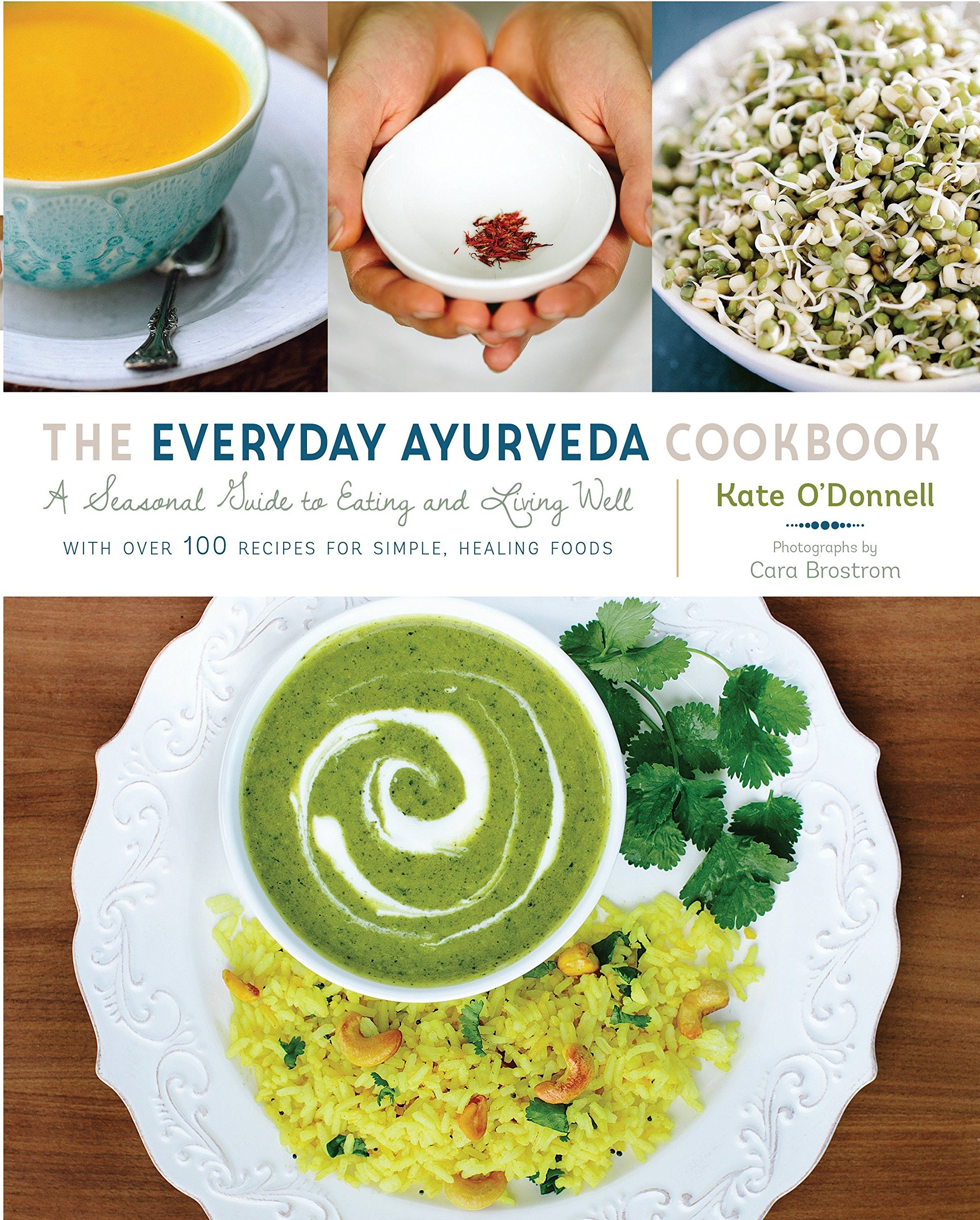 The Everyday Ayurveda Cookbook: A Seasonal Guide to Eating and Living Well pdf