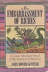 An Embarrassment of Riches: A Novel