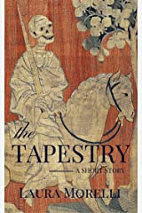 The Tapestry: A Short Story Kindle Edition