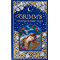 The Brothers Grimm: The Complete Fairy Tales : (Classic Illustrated Edition)