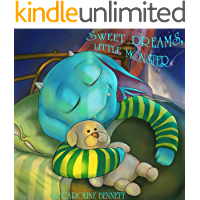 Sweet Dreams, Little Monster (bedtime stories, children's stories, baby, monsters Book 1)