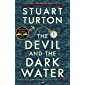 The Devil and the Dark Water: 'Exuberant ... wildly inventive' Sunday Times