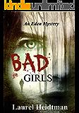 Bad Girls (An Eden Mystery)