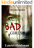 Bad Girls (Eden Mysteries Book 2)