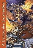 A Lenda dos Guardiões. O Cerco - Volume 4