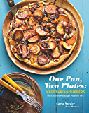 One Pan, Two Plates: Vegetarian Suppers: More Than 70 Weeknight Meals for Two