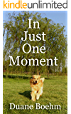 In Just One Moment