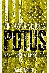 POTUS (Punk Ass Punk Book 2) Kindle Edition