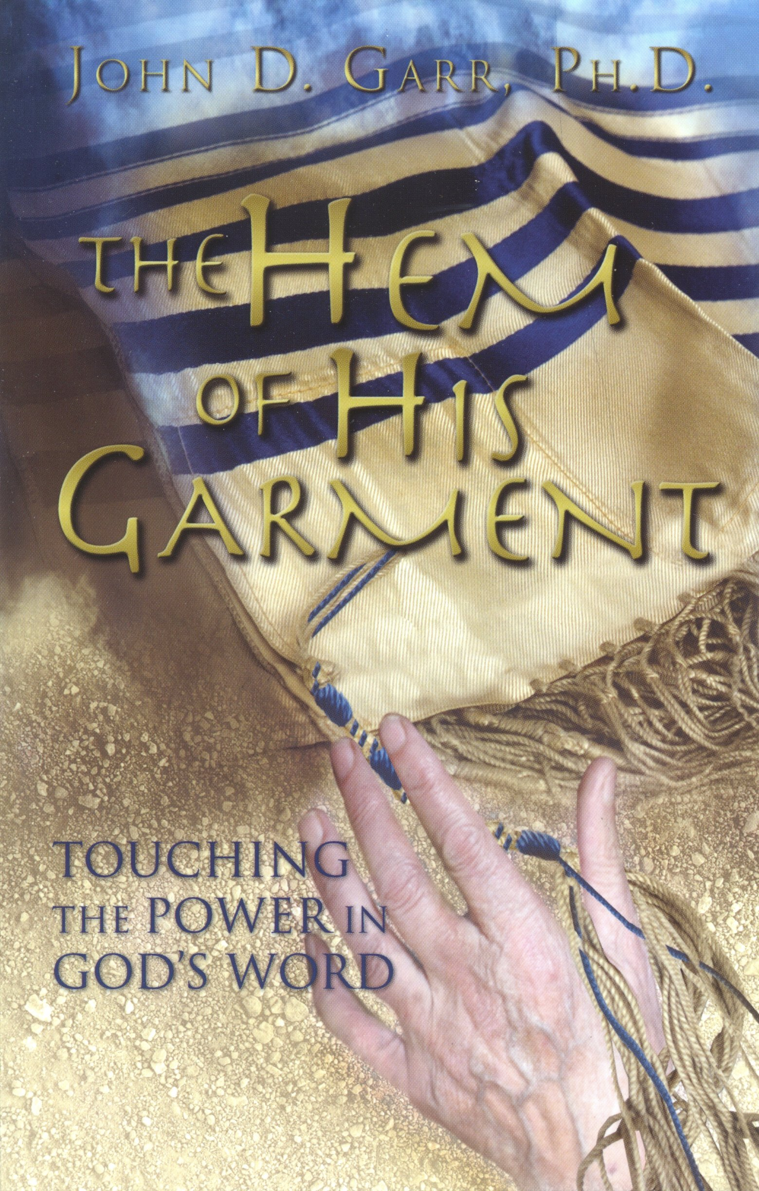 The Hem of His Garment: Touching the Power in God's Word pdf epub
