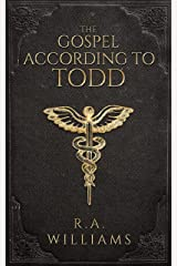 The Gospel According to Todd Kindle Edition