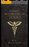 The Gospel According to Todd