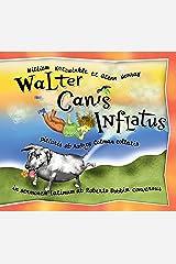Walter Canis Inflatus: Walter the Farting Dog, Latin-Language Edition (Latin Edition) Hardcover