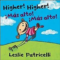 Higher! Higher!/!Mas Alto! !Mas Alto! (Leslie