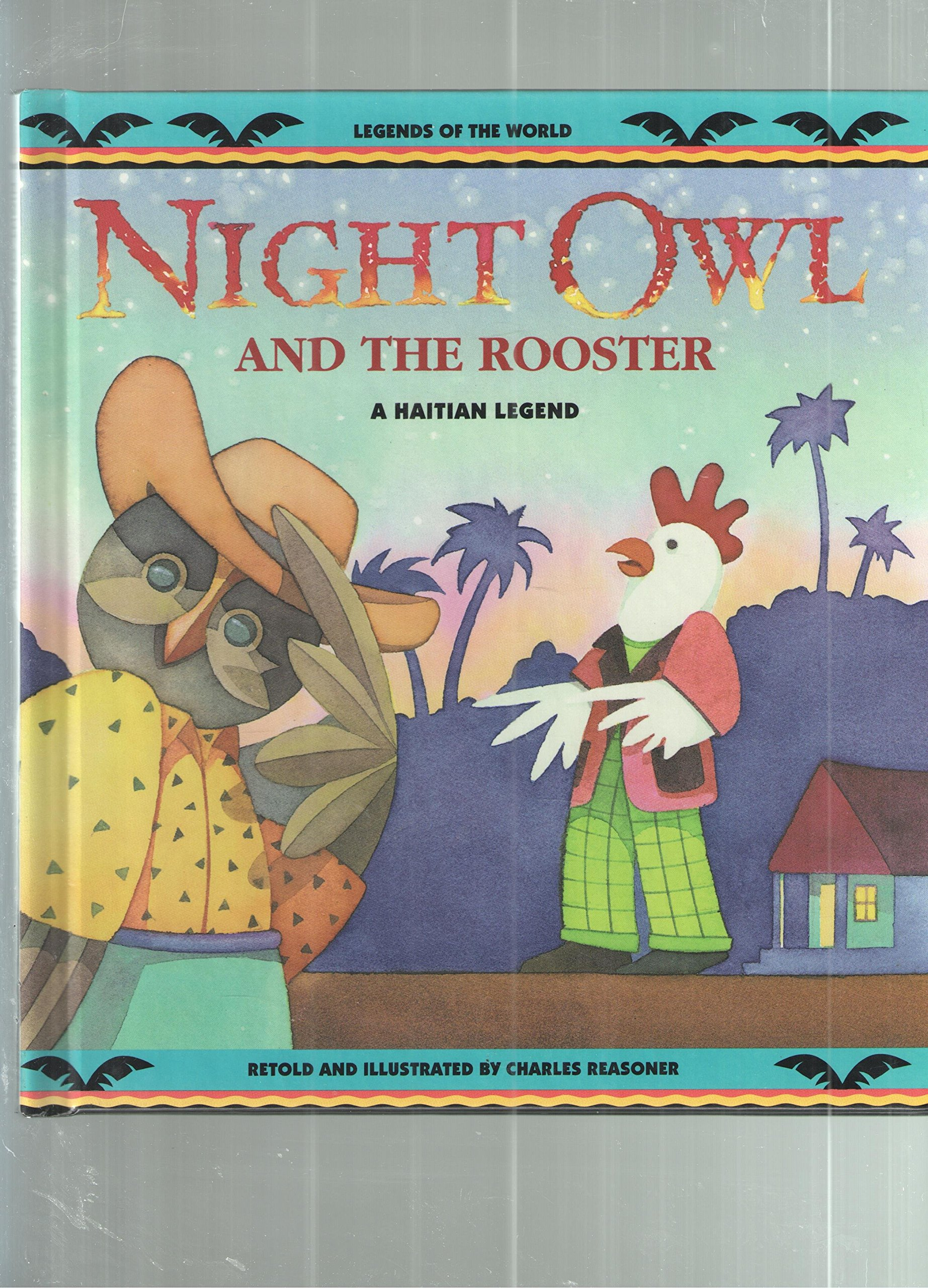 Night Owl and the Rooster: A Haitian Legend (Legends of the