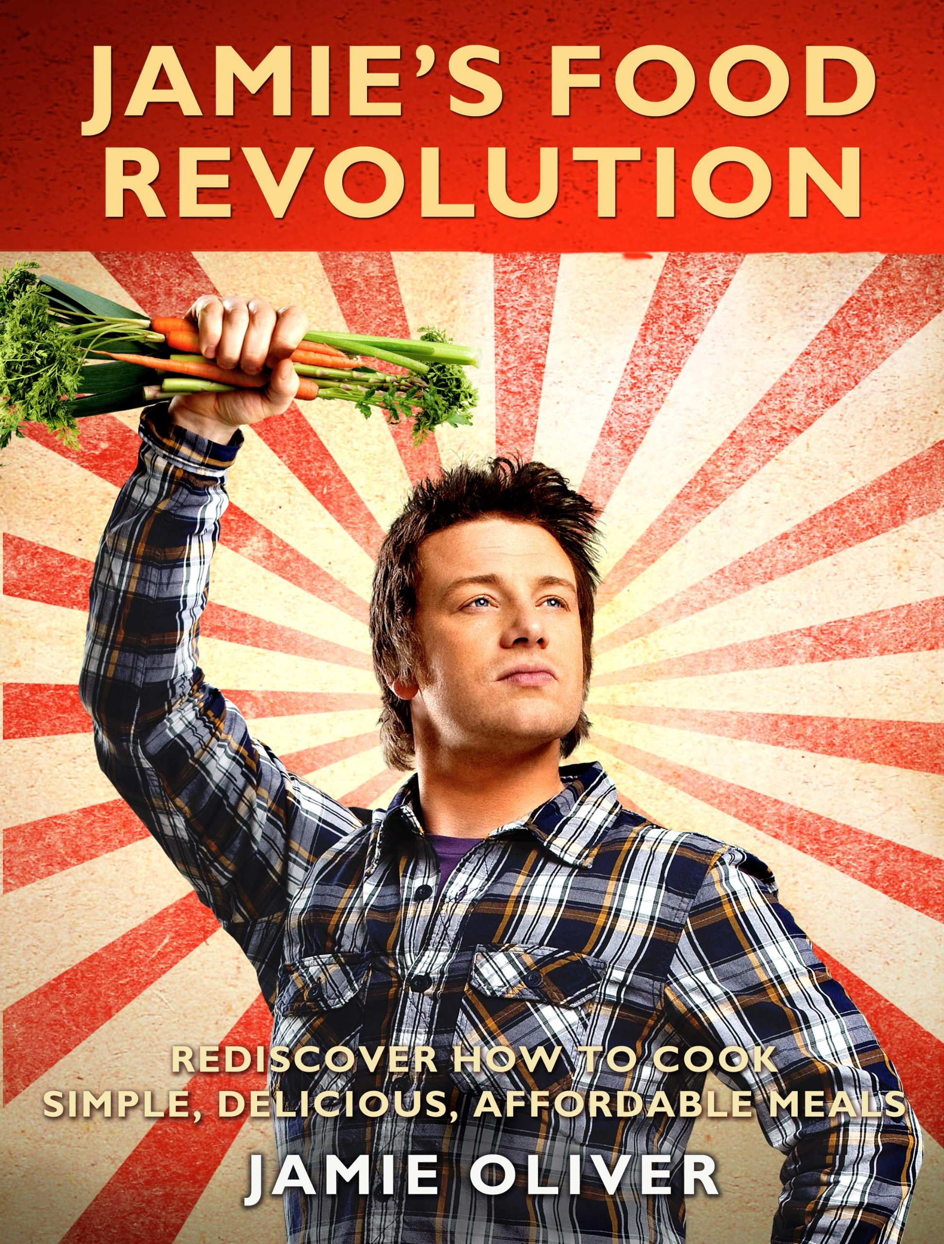 Jamies food revolution rediscover how to cook simple delicious jamies food revolution rediscover how to cook simple delicious affordable meals jamie oliver 8601400745229 books amazon forumfinder Gallery